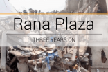 Rana Plaza three years on – Timeline of change