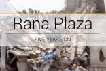 Rana Plaza five years on – A time for reflection