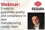 Webinar: 5 ways to guarantee quality and compliance in your manufacturing supply chain