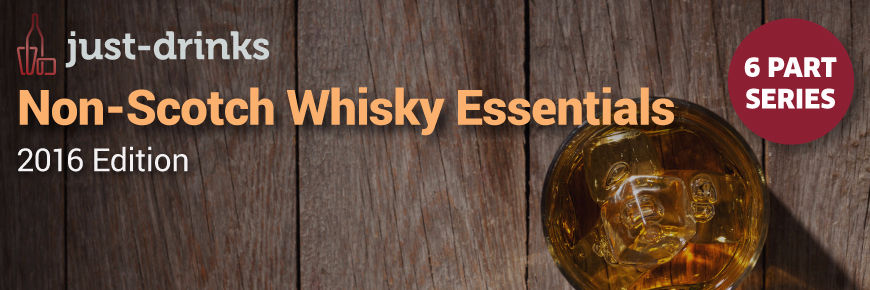 just-drinks Non-Scotch Whisky Essentials